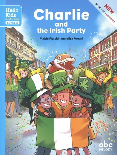 CHARLIE AND THE IRISH PARTY (LEVEL 2) (COLL. HELLO KIDS READERS) / HE