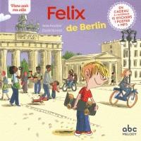 FELIX DE BERLIN - NOUVELLE EDITION (COLL. VIENS VOIR MA VILLE) / ALBU