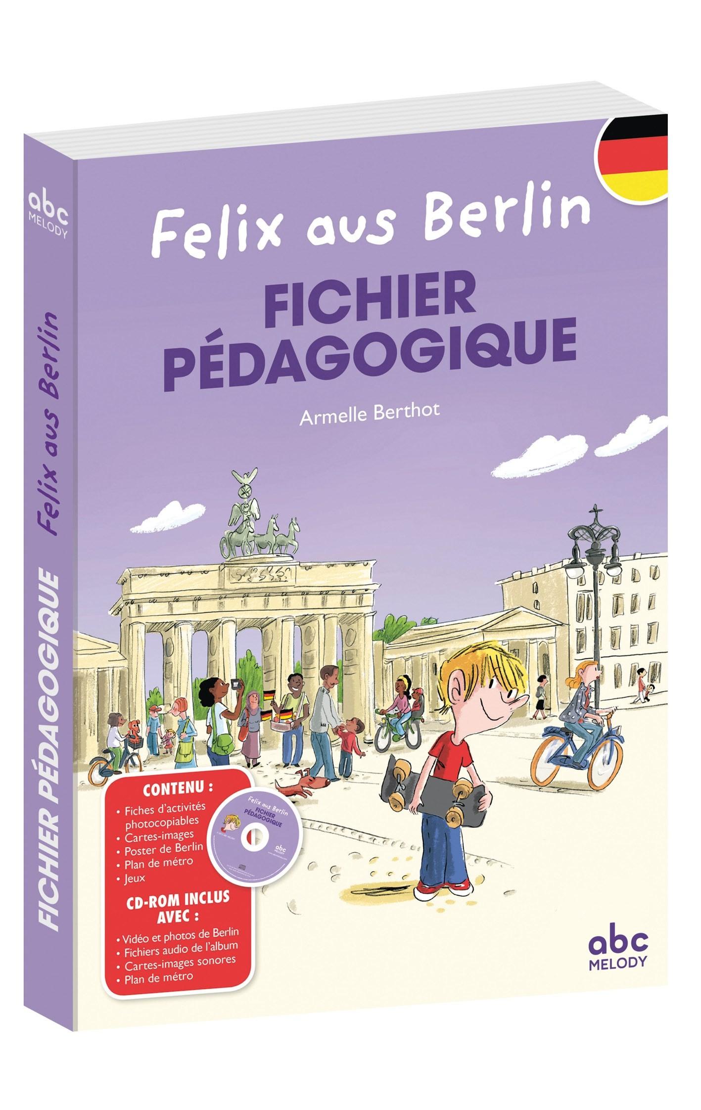FELIX AUS BERLIN - ALLEMAND  FICHIER PEDAGOGIQUE /  / ABC MELODY