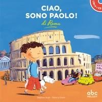 CIAO, SONO PAOLO DI ROMA (COLL. HELLO KIDS) / LIVRES CD / ABC MELODY