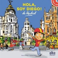 HOLA, SOY DIEGO DE MADRID (COLL. HELLO KIDS) / LIVRES CD / ABC MELOD