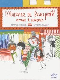 MADAME DE BEAUPOIL VOYAGE A LONDRES / ROMANS ILLUSTRE / ABC MELODY