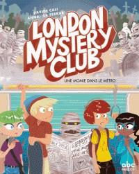 LONDON MYSTERY CLUB - UNE MOMIE DANS LE METRO / BANDE DESSINEE / ABC