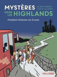 MYSTERES DANS LES HIGHLANDS (TOME 1) - PREMIERS FRISSONS EN ECOSSE /