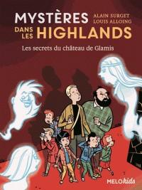 MYSTERES DANS LES HIGHLANDS (TOME 2) - LES SECRETS DU CHATEAU DE GLAM
