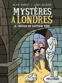 MYSTERES A LONDRES TOME 3 - LE TRESOR DE CAPTAIN KIDD (COLL. MELOKIDS