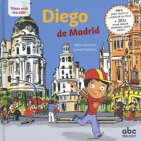 DIEGO DE MADRID NOUVELLE EDITION (COLL. VIENS VOIR MA VILLE) / ALBUMS