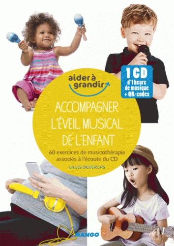 ACCOMPAGNER L'EVEIL MUSICAL DE L'ENFANT / AIDER A GRANDIR / MANGO
