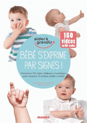 BEBE S'EXPRIME PAR SIGNES ! / AIDER A GRANDIR / MANGO