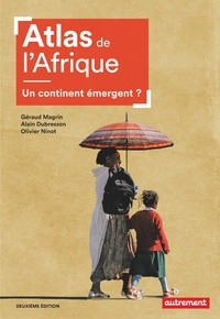 ATLAS DE L'AFRIQUE - UN CONTINENT EMERGENT ? / ATLAS / AUTREMENT