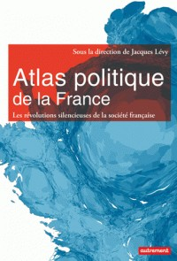 ATLAS POLITIQUE DE LA FRANCE / ATLAS MONDE / AUTREMENT