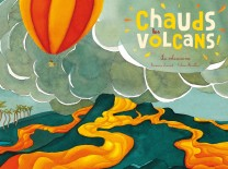 CHAUDS LES VOLCANS  / DOCUMENTAIRES / RICOCHET