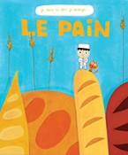 LE PAIN (COLL. JE SAIS CE QUE JE MANGE) / DOCUMENTAIRES / RICOCHET