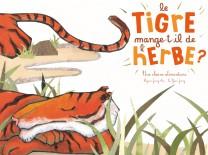 LE TIGRE MANGE-T-IL DE L'HERBE ? - NOUVELLE EDITION / DOCUMENTAIRES /