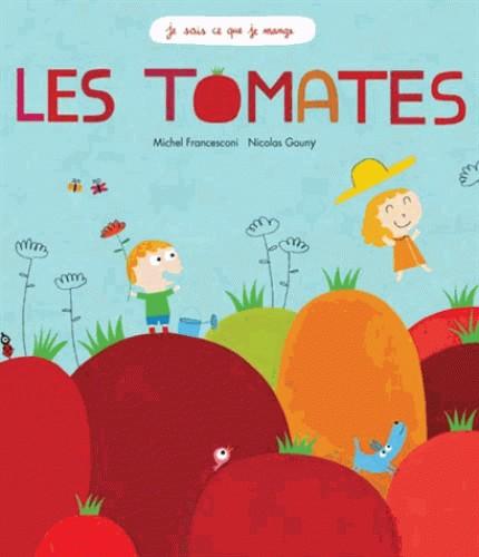 LES TOMATES (COLL. JE SAIS CE QUE JE MANGE) / DOCUMENTAIRES / RICOCHE