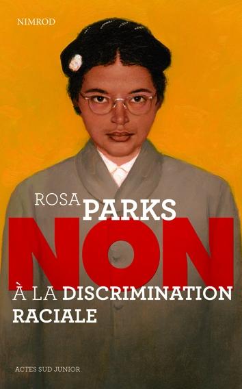 ROSA PARKS : NON A LA DISCRIMINATION/ACTES SUD JUNIO/ACTES SUD