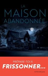 LA MAISON ABANDONNEE / ACTES SUD JUNIO