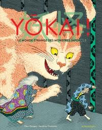 YOKAI ! LE MONDE ETRANGE DES MONSTRES JAPONAIS/ ACTES SUD JUNIO / ACT