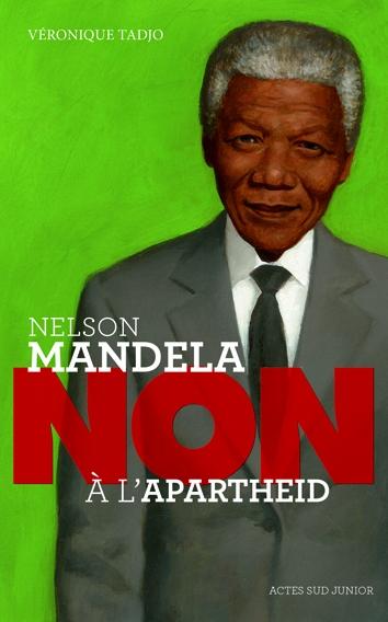 NELSON MANDELA : NON A L'APARTHEID/ACTES SUD JUNIO/ACTES SUD