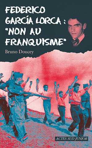 FREDERICO GARCIA LORCA : NON AU FRANQUISME/ACTES SUD JUNIO/ACTES SUD