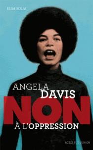 ANGELA DAVIS : NON A L'OPPRESSION / ACTES SUD JUNIO / ACTES SUD