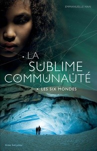 LA SUBLIME COMMUNAUTE - T2 - LES SIX MONDES / ACTES SUD JUNIO