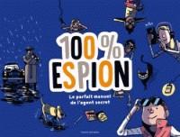 100 %  ESPION / 100% ACTIVITES / BAYARD JEUNESSE