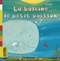 BALEINE ET LE PETIT POISSON/BEL HIS PET BRO/BAYARD JEUNESSE
