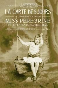 MISS PEREGRINE, TOME 04 - LA CARTE DES JOURS / MISS PEREGRINE / BAYAR