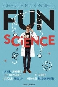 FUN SCIENCE / DOCUMENTAIRE 12 / BAYARD JEUNESSE