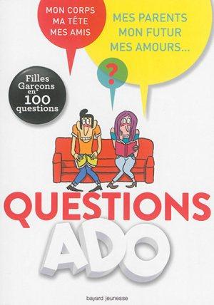GENERATION ADO -  100 QUESTIONS / DOCUMENTAIRES / BAYARD JEUNE