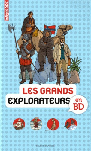 LES GRANDS EXPLORATEURS EN BD / DOCUMENTAIRES / BAYARD JEUNESSE