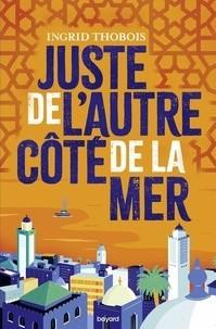 JUSTE DE L'AUTRE COTE DE LA MER // BAYARD JEUNESSE