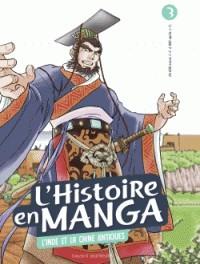 L'HISTOIRE EN MANGA 3. L'INDE ET LA CHINE ANTIQUES /BAYARD