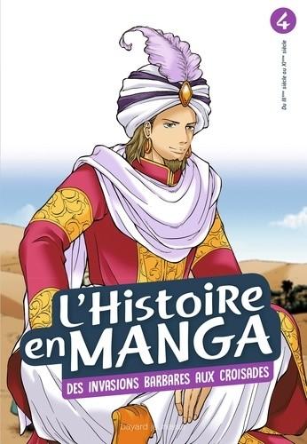 L'HISTOIRE EN MANGA TOME 4- DES INVASIONS BARBARES/BAYARD JE