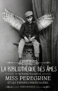 MISS PEREGRINE T3 - LIBRARY OF SOULS / FICTION GF+12 A / BAYARD JEUNE