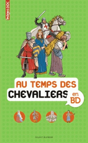 AU TEMPS DES CHEVALIERS EN BD / DOCUMENTAIRES / BAYARD JEUNESSE