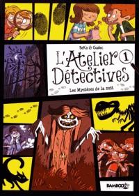 LES MYSTERES DE LA NUIT/ATELIER DETECTIVES T1 /BAMBOO