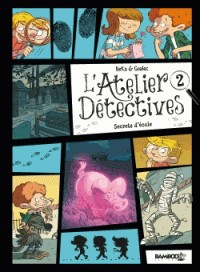 ATELIER DETECTIVES - TOME 2 - SECRETS D'ECOLE / BAMBOO HUMOUR / BAMB
