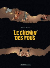 LE CHEMIN DES FOUS - HISTOIRE COMPLETE / BAMB.HUMOUR / BAMBOO