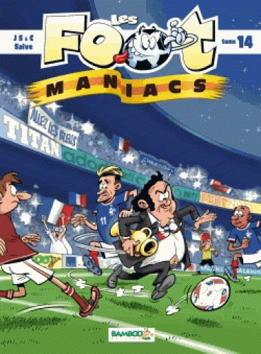 LES FOOT MANIACS T14 / BAMBOO HUMOUR / BAMBOO