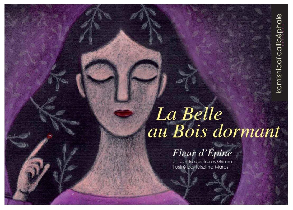 LA BELLE AU BOIS DORMANT / KAMISHI / CALLICEPHALE