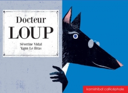 DOCTEUR LOUP / KAMISHIBAI / CALLICEPHALE