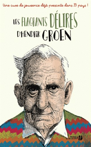 LES FLAGRANTS DELIRES D'HENDRIK GROEN / PRESSES CITE /