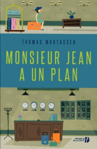 MONSIEUR JEAN A UN PLAN / PRESSES CITE