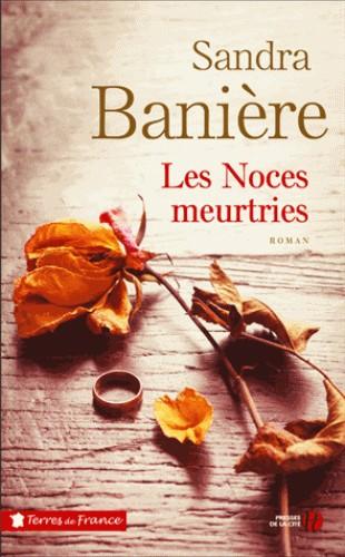 LES NOCES MEURTRIES / TERRES FRANCE / PRESSES CITE