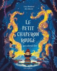 LE PETIT CHAPERON ROUGE QUI ADORAIT LIRE / ALBUMS / CIRCONFLEXE