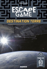 ESCAPE GAME : DESTINATION TERRE /  MANGO
