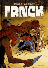 FRNCK T3 FRNCK - TOME 3 - LE SACRIFICE / FRNCK / DUPUIS