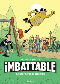 IMBATTABLE T2 - SUPER-HEROS DE PROXIMITE / DUPUIS
